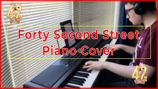 Forty Second Street - Piano Cover (Arranged by me)