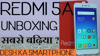 XIAOMI REDMI 5A UNBOXING IN HINDI | DESH KA SMARTPHONE REVIEW WITH FULL DETAILS