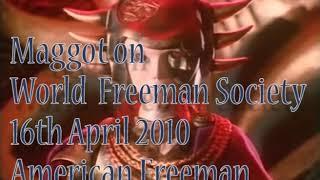 Maggot On The World Freeman Society American Freeman 005 16th April 2010