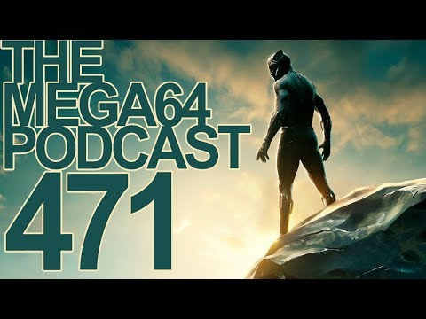 MEGA64 PODCAST: EPISODE 471 -  WELCOME TO PLANET PANIC