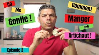 Ca me Gonfle Episode 3 Comment manger son artichaut !