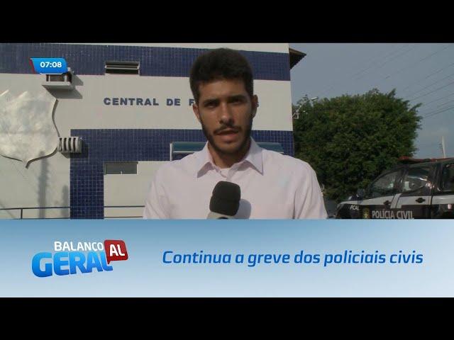 Sem acordo: Continua a greve dos policiais civis