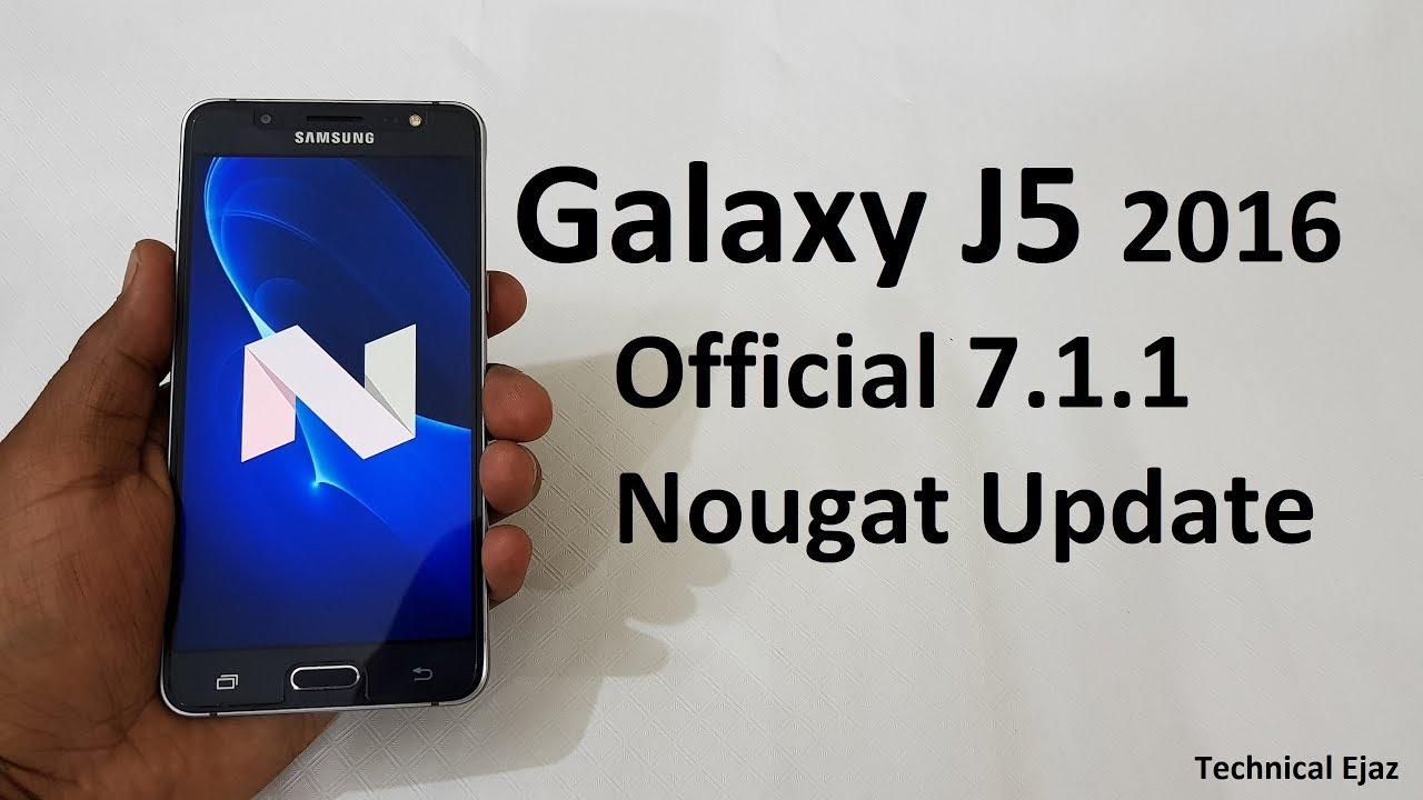 Samsung Galaxy J5 2016 Official Nougat 7 1 1 Software Update