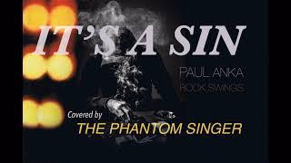 It's A Sin (Pet Shop Boys / Paul Anka Cover) - The Phantom Singer
