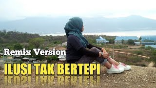 Dj Ilusi Tak Bertepi Remix Version Full