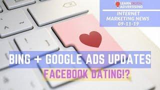 Digital Marketing News - 09-11-2019 - Facebook Dating!? Bing + Google Ads Updates & Data Studio.