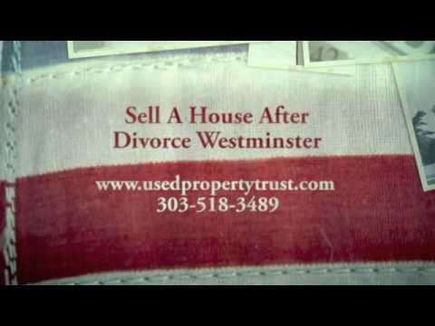 Sell My House Fast After Divorce Westminster Colorado