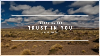 LAUREN DAIGLE - Trust In You (Lyric)