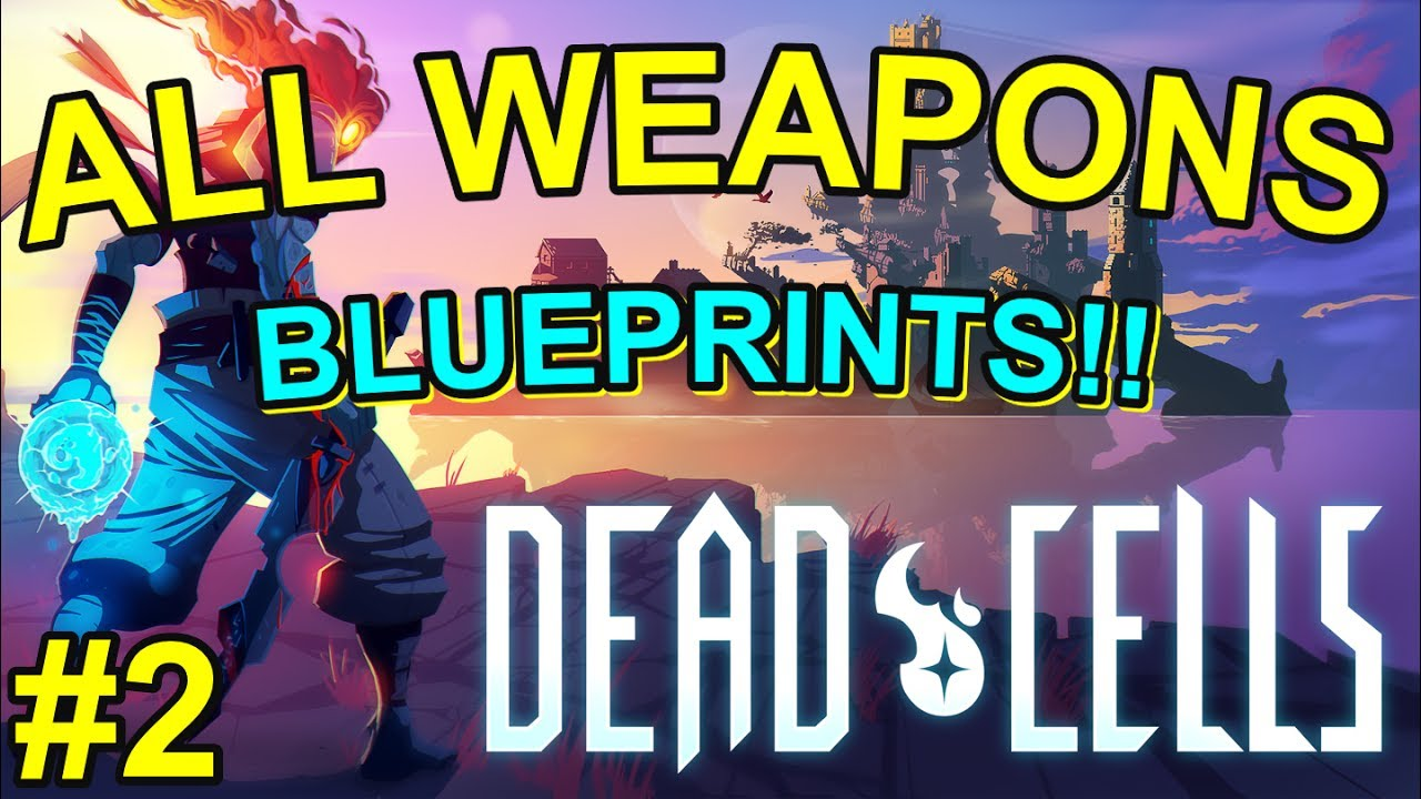 Dead cells weapon guide where and how to find every weapon dead cells weapon guide where and how to find every weapon blueprint part 2 malvernweather Gallery