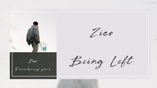 Download lagu 【韓繁中字】Zico (지코) — Being Left (남겨짐에 대해) (Feat. Dvwn 다운)