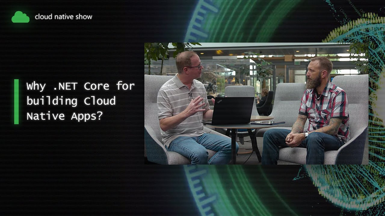 Why .NET Core for building Cloud Native Apps?