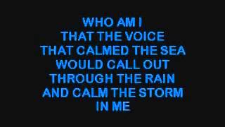 Who Am I KARAOKE - Casting Crowns