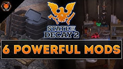 Top 6 Mods in State of Decay 2! Part 1! (Vital Upgrades, Overpowered Mods & How to Get Them!)