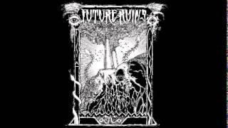 Future Ruins - Future Ruins