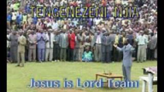 Jesus is Lord Team-Tengenezeni Njia