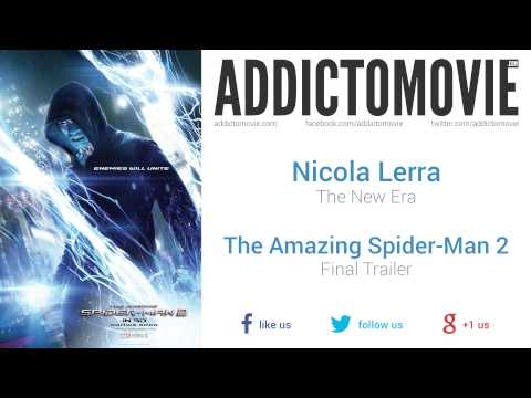 The Amazing Spider-Man 2 - Unofficial Final Trailer Music #2 (Nicola Lerra - The New Era)
