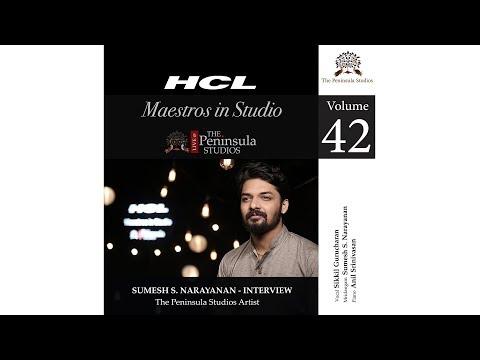 Sumesh Narayanan-Artist Profile-HCL Maestros in Studio Live @TPS