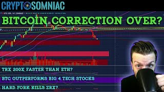 Bitcoin Correction Over? 📈 | TRX 200x Faster than ETH? | ZRX Dead? |