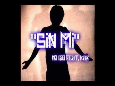 Dj GiO Feat. Kar - Sin Mi [ Siempre Me Dejas ]