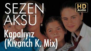 Sezen Aksu - Kapalıyız (Kıvanch K. Mix) Video