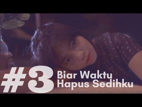Download  HANIN DHIYA - Biar Waktu Hapus Sedihku Web Series Episode 3 Gratis, download lagu terbaru