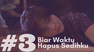 Gambar cover HANIN DHIYA - Biar Waktu Hapus Sedihku (Web Series Episode 3)