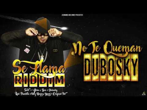Dubosky - No Te Queman