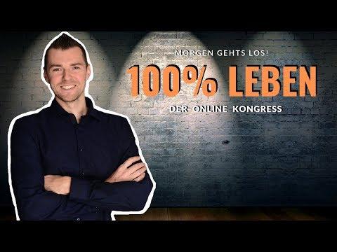 Kostenloser Online Kongress 100% Leben - morgen gehts los!