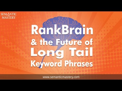 RankBrain & the Future of Long Tail Keyword Phrases
