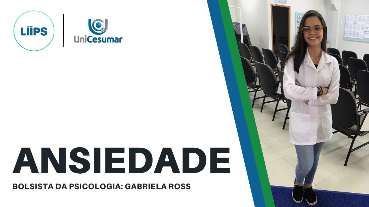 LIIPS - Ansiedade | Gabriela Ross