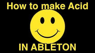How to make A¢id in ABLETON!