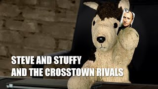 Steve and Stuffy and the Crosstown Rivals