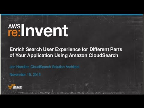 Enrich Search User Experience Using Amazon CloudSearch (SVC302) | AWS re:Invent 2013