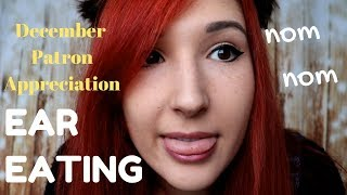ASMR - EAR EATING ~ December Patron Appreciation! Mouth Sou...