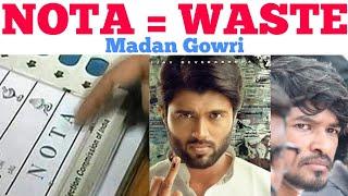 NOTA = WASTE | Tamil | Madan Gowri | MG