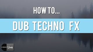 How to make Dub Techno Chord/Fx (Deepchord, Basic Channel..)[ Ableton Tutorial  / Techno ]