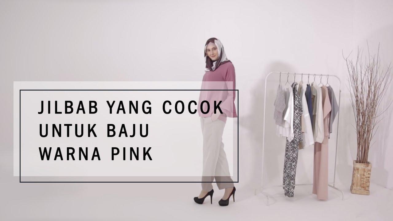 Jilbab Yang Cocok Untuk Baju Warna Pink Youtube