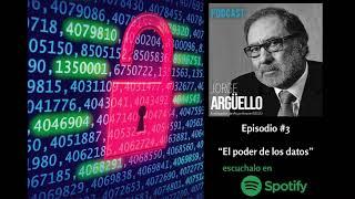 EL PODER DE LOS DATOS - Podcast de Jorge Argüello