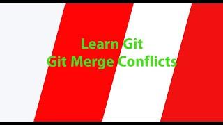 Part 8 - Git Merge Conflict