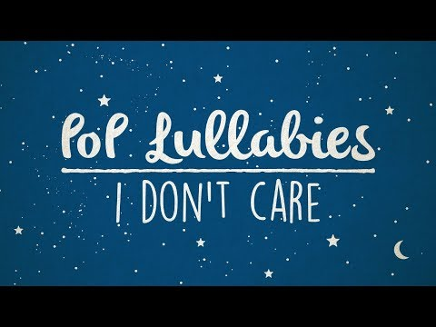 i-don't-care---ed-sheeran-&-justin-bieber-|-lullaby-rendition