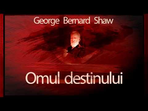 Omul destinului - George Bernard Shaw
