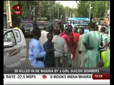 30 killed in northeast Nigeria by 2 girl suicide bombers.