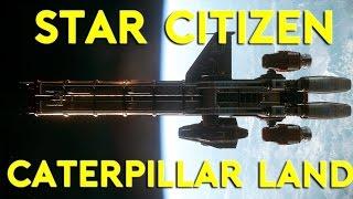 Star Citizen Alpha 2.6.1 | CATERPILLAR MULTICREW | Part 371 (Star Citizen 2017 PC Gameplay)