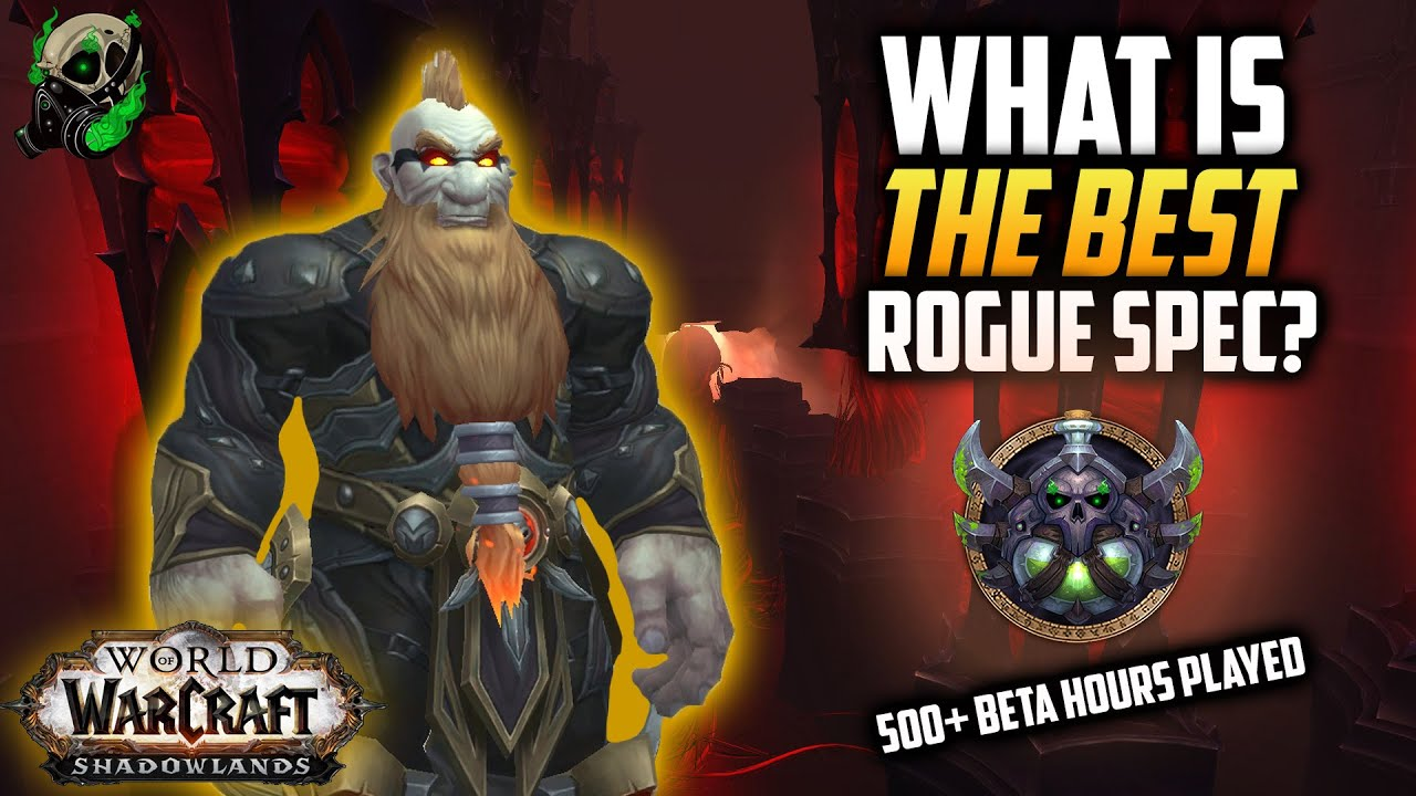 What Is The Best Rogue Spec Beta Shadowlands Guides 9 0 World Of Warcraft Youtube