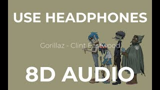 Gorillaz - Clint Eastwood (8D Audio)
