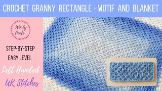 How to Crochet a Granny Rectangle - Blanket and Motif - Left Handed - Easy Level - Wendy Poole