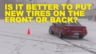 Is It Better To Put New Tires on the Front or Back? -EricTheCarGuy