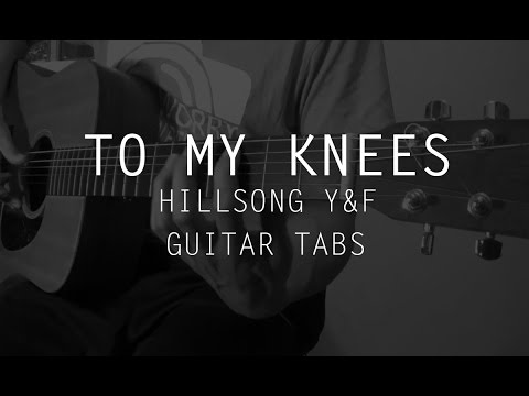 To My Knees chords by Hillsong Young & Free - Worship Chords