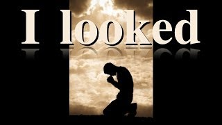 I Looked.... - 119 Ministries
