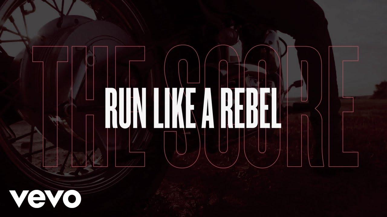 Download The Score - Run Like A Rebel (Lyric Video)